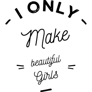 i only make girls