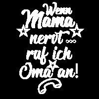 Wenn Mama nervt ruf ich Oma an Kinderspruch