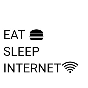 EAT SLEEP INTERNET