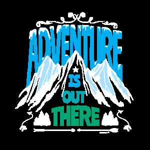 Abenteuer ist da draußen Geschenk