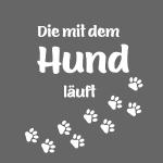 DIE MIT DEM HUND LÄUFT - Hundepfoten Pfotenabdruck