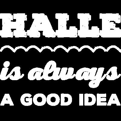 Halle Geschenkidee T-Shirt - Die Salzstadt an der Saale ist immer eine Reise wert. - good idea,always,Salzstadt,Saale,Händel,Halle,Geschenktipp,Geschenkidee,Geschenk
