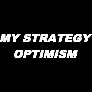My strategy: Optimism