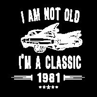 Ich bin nicht alt Ich bin ein Klassiker seit 1981 Geburtstagsgeschenk