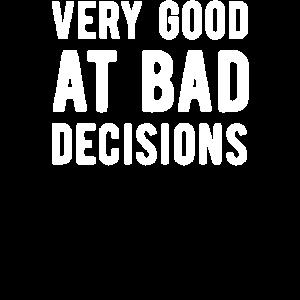 Bad Decision Maker lustige Neuheit Getriebe