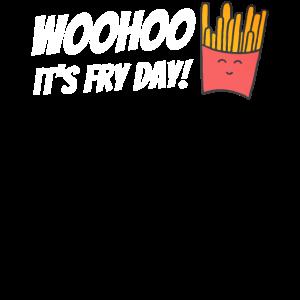Freitag Fries Day Lustige Feier Neuheit