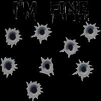 Einschusslöcher mit Blut - I'm Fine