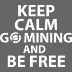 Keep Calm Go Mining