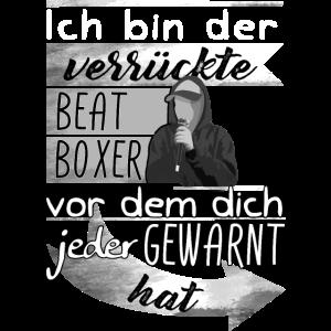 Ich bin der verrückte Beatboxer