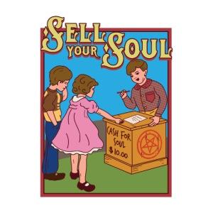 Sell your soul - Verkauf Deine Seele