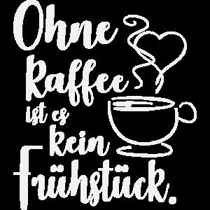 Ohne Kaffee ist es kein Frühstück.