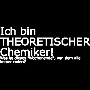 theoretischer Chemiker Geschenk Idee lustig spruch