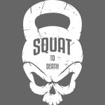 SQUAT TO DEATH