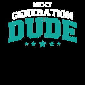 Next Generation Dude