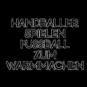 Handballer spielen Fußball zum Warmmachen