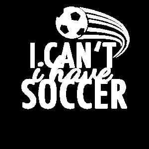 Ich kann nicht ich habe Fußball