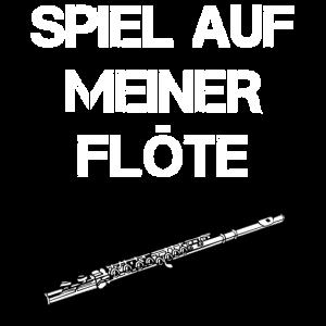 SPIEL AUF MEINER FLÖTE