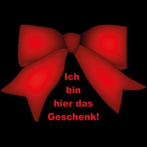 Ich bin hier das Geschenk