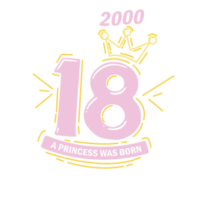 18. Geburtstag - Prinzessin im Jahr 2000 geboren