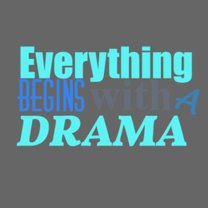 Everything Begins With A Drama