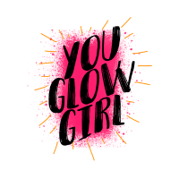 """YOU GLOW GIRL"" - Glänzend"