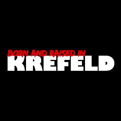 Born and raised in Krefeld - Für alle aus Krefeld oder als Geschenk für echte Krefelder - Westfalen,Uerdingen,Nordrhein-Westfalen,Niederrhein,NRW,Krefelderin,Krefelder,Krefeld,KFC