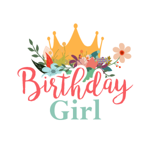 Birthday Girl Geburtstag Kind Tochter Frau Dame