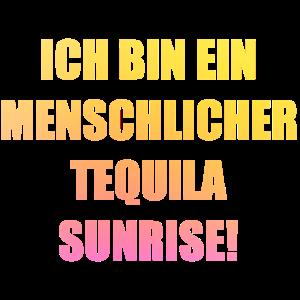 Menschlicher Tequila Sunrise Spruch