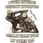 i_would_rather_be_riding_my_motorcycle