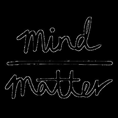 mind matter -  - mind matter,mind,matter
