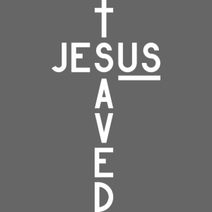 Jesus Saved Us