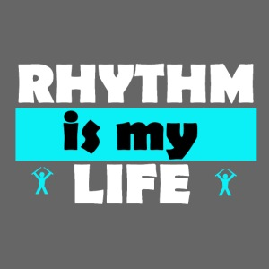 Rythm is my life