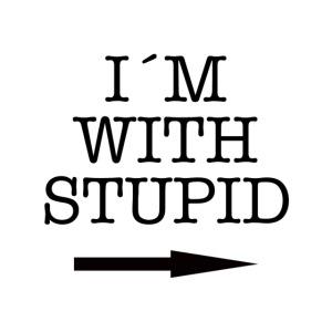 I´m with stupid