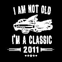 Ich bin nicht alt, ich bin ein Klassiker seit 2011 Geburtstagsgeschenk