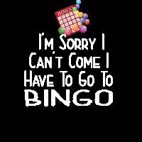 Bingo - Sorry, ich kann nicht kommen, ich muss zum Bingo