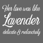 Her Love Was Like Lavender