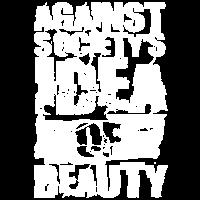 Against Society's Idea of Beauty