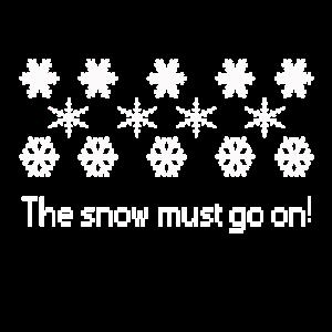 The snow must go on! Schnee Winter Weihnachten