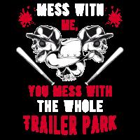 Durcheinander mit mir Durcheinander mit dem gesamten Trailer Park