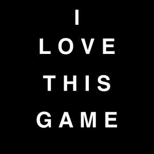 Ich liebe dieses Spiel