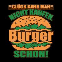 Glück kann man nicht kaufen Burger schon