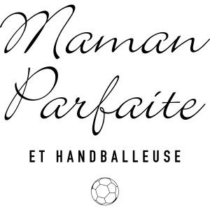 Maman Parfaite et Handballeuse
