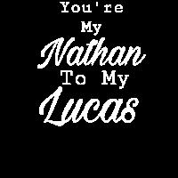 Du bist mein Nathan für meinen Lucas