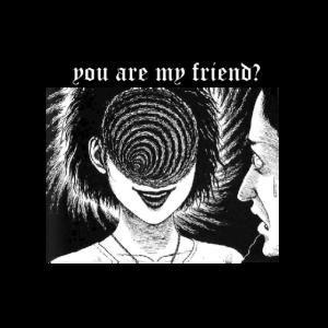 Du bist mein Freund - Du bist mein Freund?