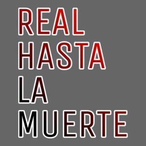 REAL HASTA LA MUERTE