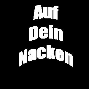 AUF DEIN NACKEN