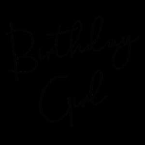 Birthday Girl Geschenk Idee