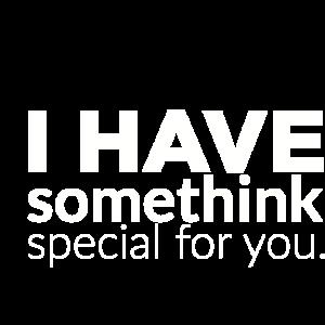 ich habe etwas besonderes für dich Geschenk