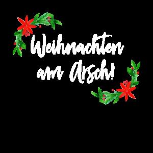 Weihnachten am Arsch!