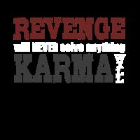 Rache löst niemals etwas Karma